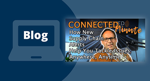 How New Supply Chain Alerts Help You Tackle Issues Anywhere, Anytime