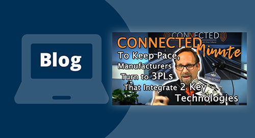 To Keep Pace, Manufacturers Turn to 3PLs that Integrate Two Key Technologies [Free eBook]
