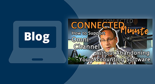 How to Support Omni-Channel Without Abandoning Your Accounting Software
