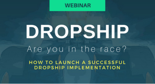 Webinar: Dropship: Are You in the race?
