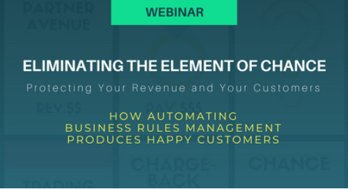 [Webinar] Eliminating the Element of Chance with Business Rules Automation