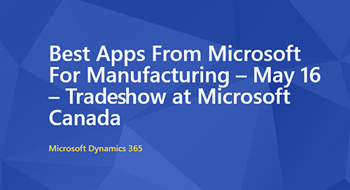 May 16, 2019: Best Apps from Microsoft Manufacturing @ Mississauga, Ontario