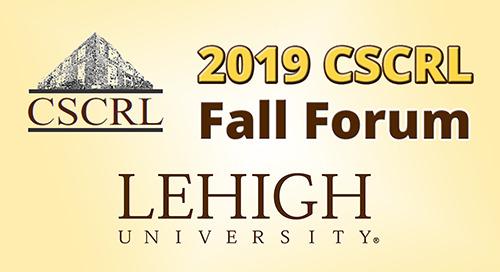 Nov 7-8, 2019: 2019 CSCRL Fall Forum @ Lehigh University