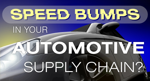 Webinar: Speed Bumps in Your Automotive Supply Chain?