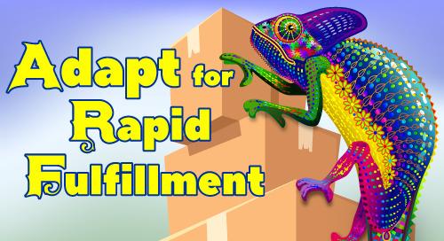 Webinar: Adapt for Rapid Fulfillment