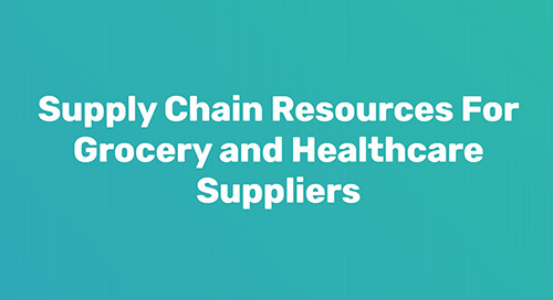 Relief Effort: Supply Chain Resources for Grocery and Healthcare Suppliers