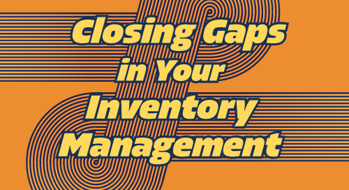 Webinar: Closing Gaps in Your Inventory Management