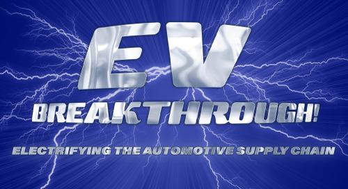 Webinar: EV Breakthrough!  Electrifying the Automotive Supply Chain