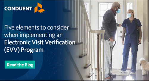 Five elements to consider when implementing an Electronic Visit Verification (EVV) Program