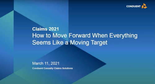 On Demand Webinar: Claims 2021 – How  To Move Forward When Everything Seems Like a Moving Target