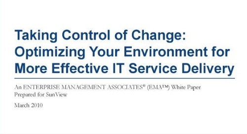 Taking Control of Change: Optimizing Your Environment for More Effective IT Service Delivery
