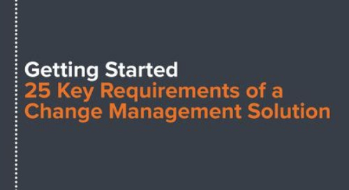 Getting Started: 25 Key Requirements of a Change Management Solution