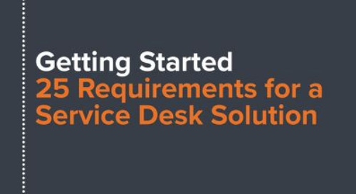 Getting Started: 25 Requirements for a Service Desk Solution