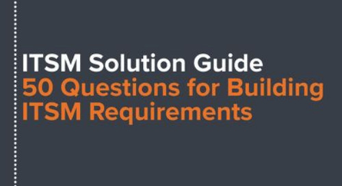 ITSM Solution Guide: 50 Questions for Building ITSM Requirements