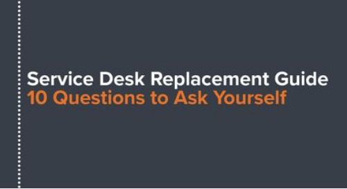 Service Desk Replacement Guide: 10 Questions to Ask Yourself