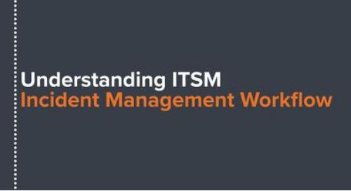 Understanding ITSM: Incident Management Workflow