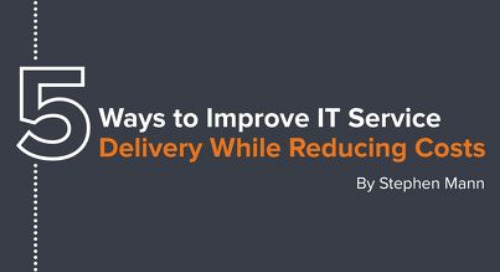 5 Ways to Improve IT Service Delivery While Reducing Cost