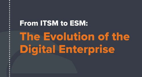 From ITSM to ESM: The Evolution of the Digital Enterprise