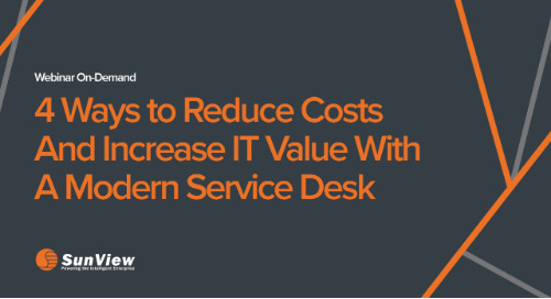 4 Ways to Reduce Costs and Increase IT Value with a Modern Service Desk