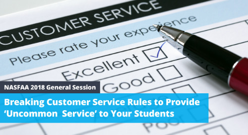 [NASFAA 2018 Session] Breaking Customer Service Rules to Provide 'Uncommon Service' to Your Students