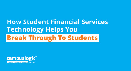 How Student Financial Services Technology Helps You Break Through to Students [eBook]