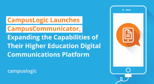 CampusLogic Launches CampusCommunicator, Expanding Capabilities of Higher Education Digital Communications Platform