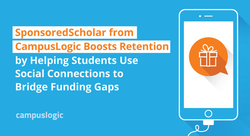 SponsoredScholar from CampusLogic Boosts Retention by Helping Students Use Social Connections to Bridge Funding Gaps