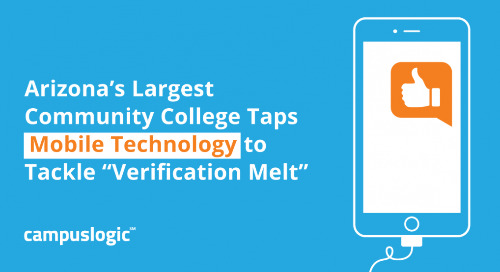 "Arizona's Largest Community College Taps Mobile Technology to Tackle ""Verification Melt"""