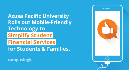 Azusa Pacific University Rolls out Mobile-Friendly Technology to Simplify Student Financial Services for Students and Families