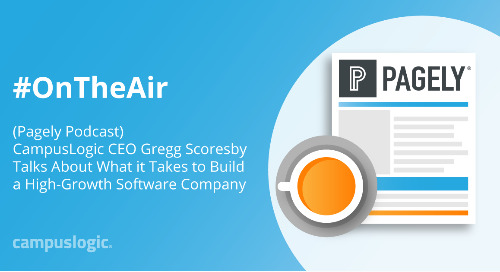 [Pagely Podcast] CampusLogic CEO Gregg Scoresby Talks About What it Takes to Build a High-Growth Software Company