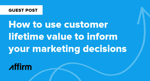 How to use customer lifetime value to inform your marketing decisions