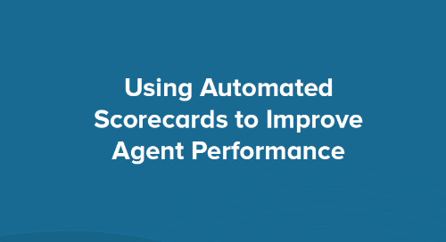 Making the Grade: Using Automated Scorecards to Improve Agent Performance