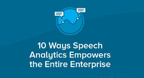 10 Ways Speech Analytics Empowers The Entire Enterprise - UK