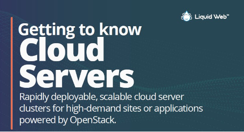 Getting to Know Cloud Servers - Public Cloud Hosting at Liquid Web