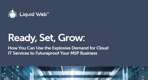 Ready, Set, Grow: How You Can Use the Explosive Demand for Cloud IT Services to Futureproof Your MSP Business