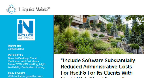 """""""Include Substantially Reduced Administrative Costs For Itself & Clients With Liquid Web Cloud Servers"""" - Include Software Case Study"""