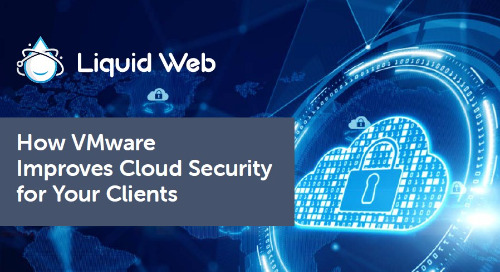 How VMware Improves Cloud Security for Your Clients