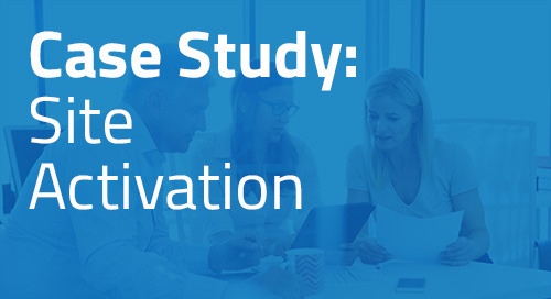 Case Study: Initiating Sites Faster Through Efficient Contracts and Payments