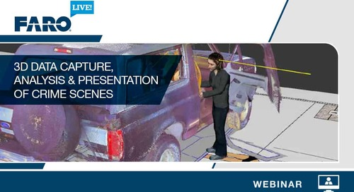 [WEBINAR] Maximizing 3D technologies for forensic investigations