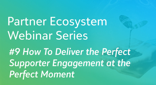 How To Deliver the Perfect Supporter Engagement at the Perfect Moment - Partner Ecosystem Series #9 - On Demand
