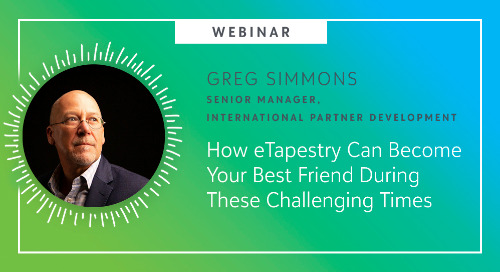 Webinar: How eTapestry Can Become Your Best Friend During These Challenging Times