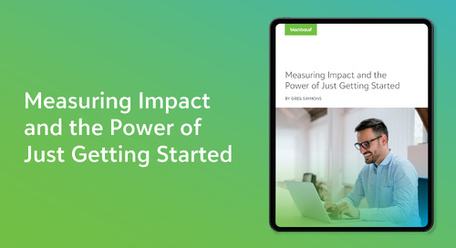 Whitepaper: Measuring Impact and the Power of Just Getting Started
