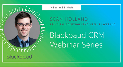 Blackbaud CRM Webinar Series: A Dive Into Important Key Areas
