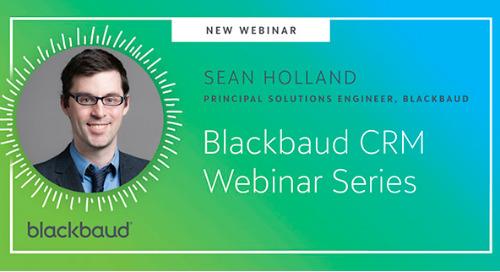 Blackbaud CRM Webinar Series: A Dive Into Important Key Areas