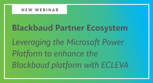 Webinar: Leveraging the Microsoft Power Platform to enhance the Blackbaud platform with ECLEVA
