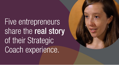 What Entrepreneurs Have To Say About Their Investment In Strategic Coach®