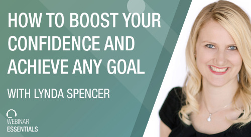 [Webinar] How To Boost Confidence And Achieve Any Goal
