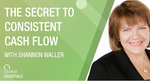 [Webinar] The Secret To Consistent Cash Flow