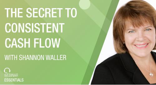 [Webinar] The Secret To Consistent Cash Flow