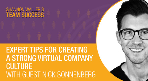 Expert Tips For Creating A Strong Virtual Company Culture with Nick Sonnenberg